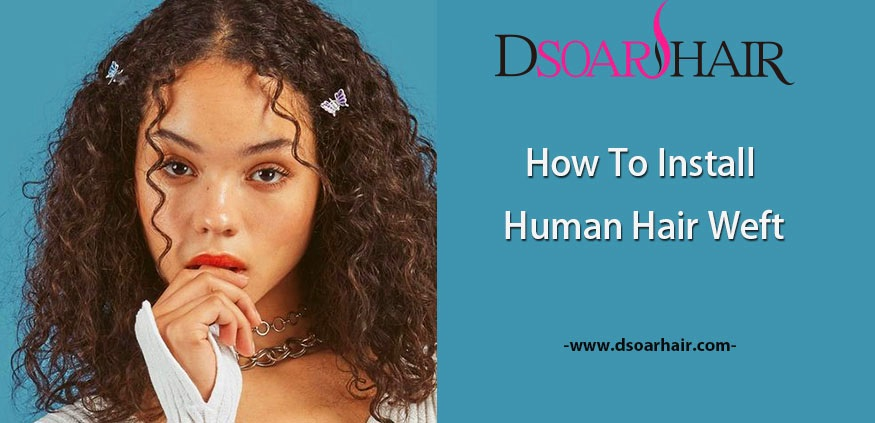 how to install human hair weft
