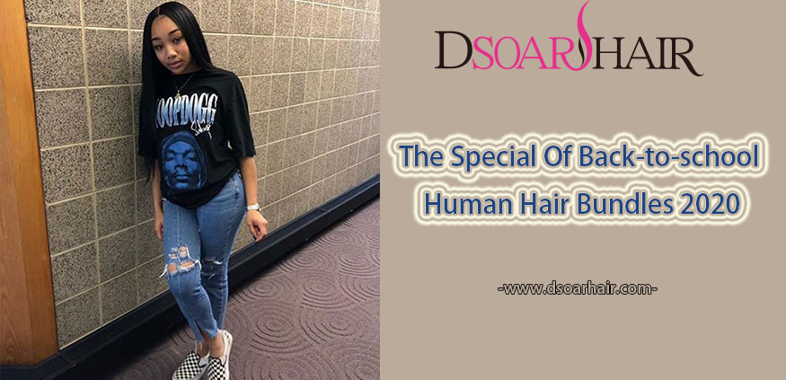 The Special Of Back-to-school Human Hair Bundles 2020