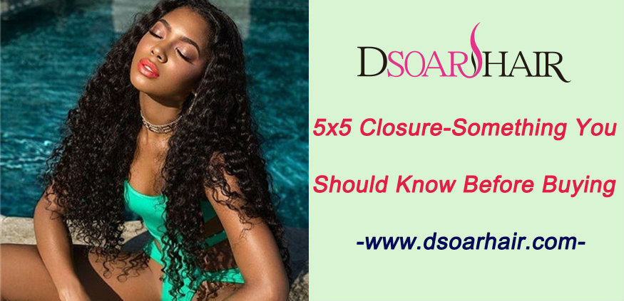 5x5 closure-Something you should know before buying