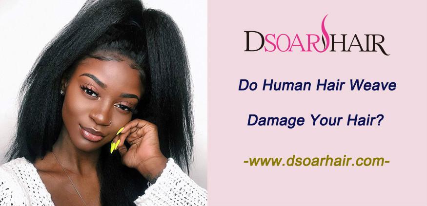 Do human hair weave damage your hair