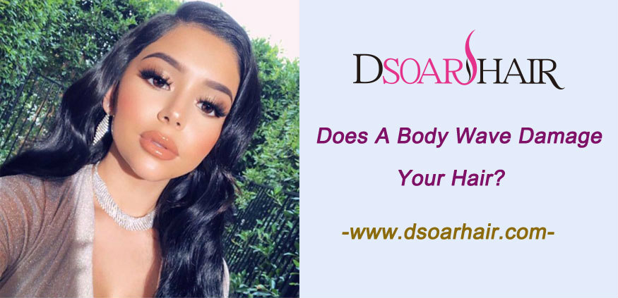 Does a body wave damage your hair