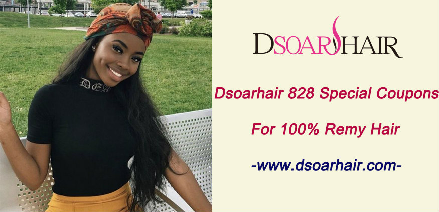 Dsoarhair 828 special coupons for 100% Remy hair