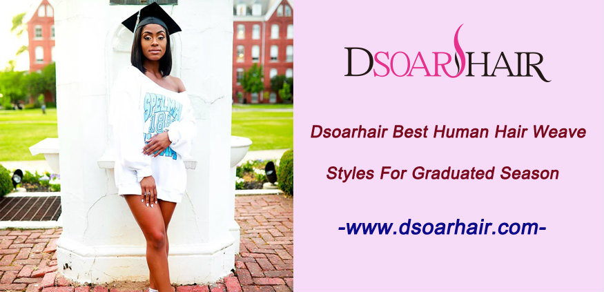 Dsoarhair best human hair weave styles for Graduated Season