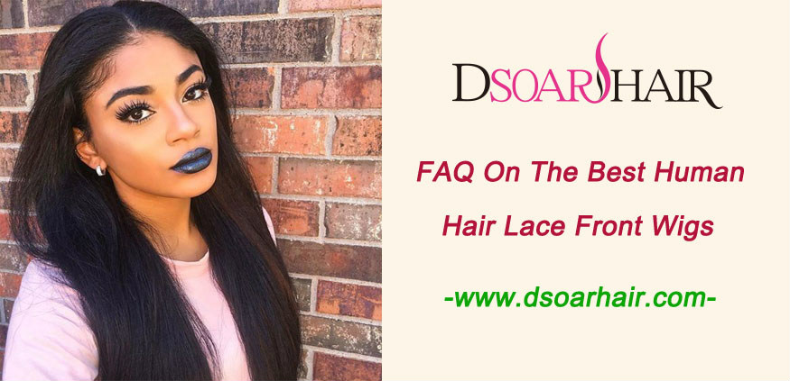 FAQ on the best human hair lace front wigs