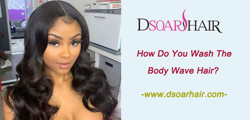 How do you wash the body wave hair