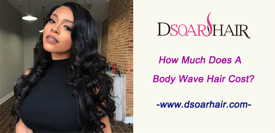 How much does a body wave hair cost