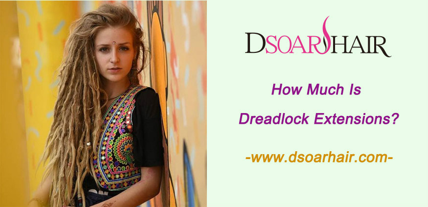 How much is dreadlock extensions