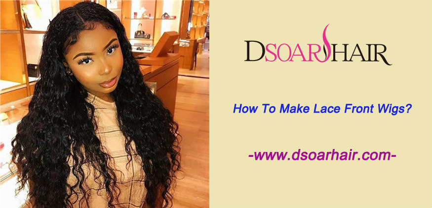 How to make lace front wigs