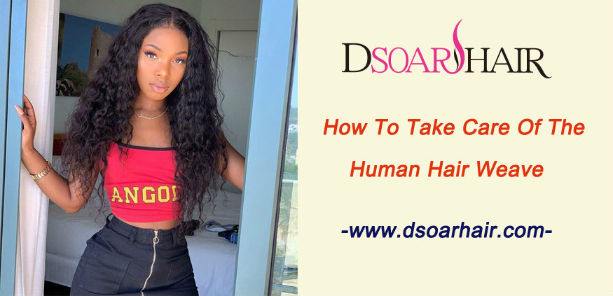 How to take care of the human hair weave