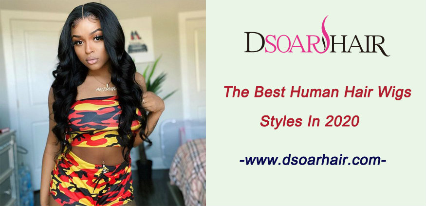 The best human hair wigs styles in 2020