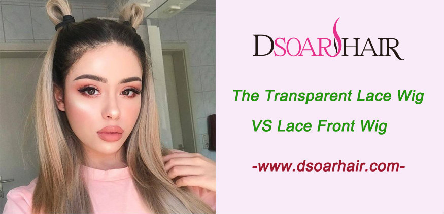 The transparent lace wig VS lace front wig