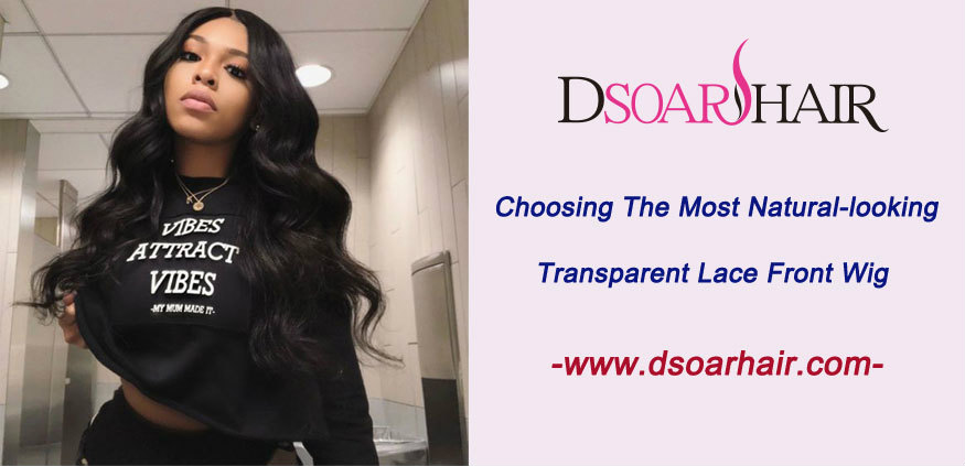 Tips on choosing the most natural-looking transparent lace front wig