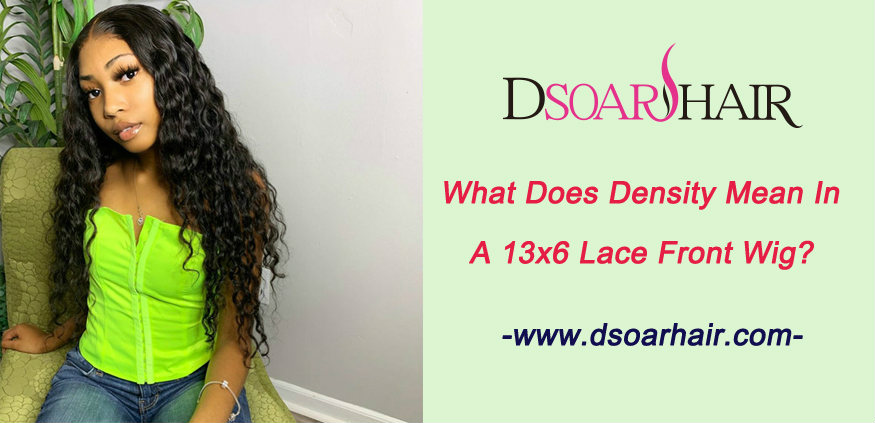 What does density mean in a 13x6 lace front wig