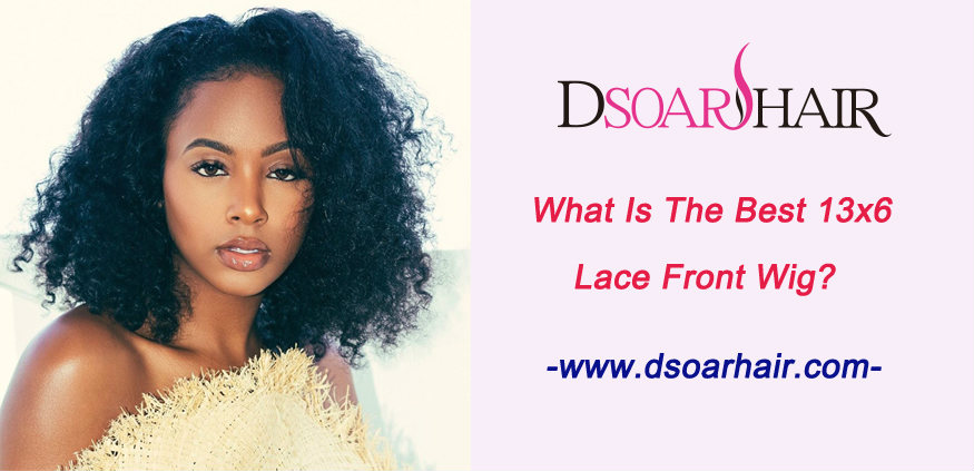 What is the best 13x6 lace front wig