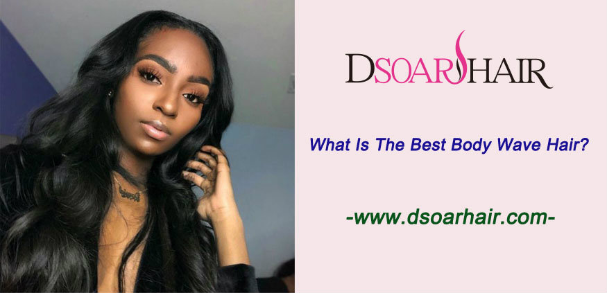 What is the best body wave hair