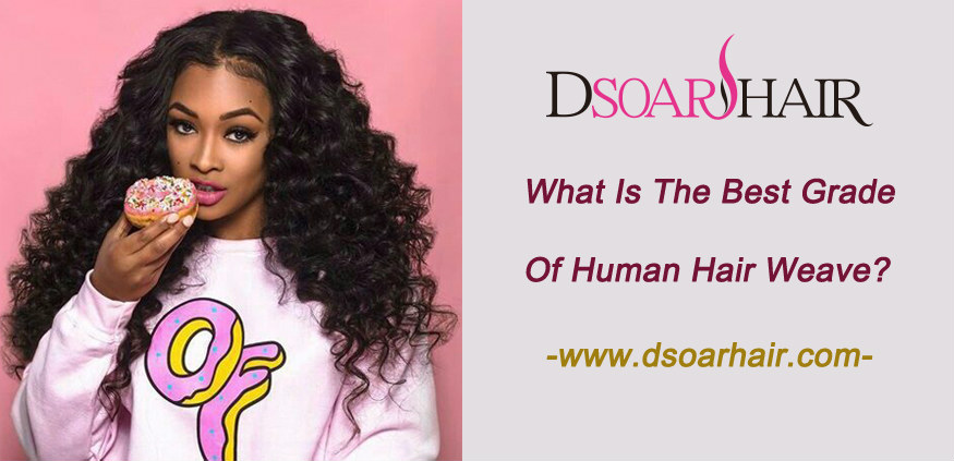 What is the best grade of human hair weave