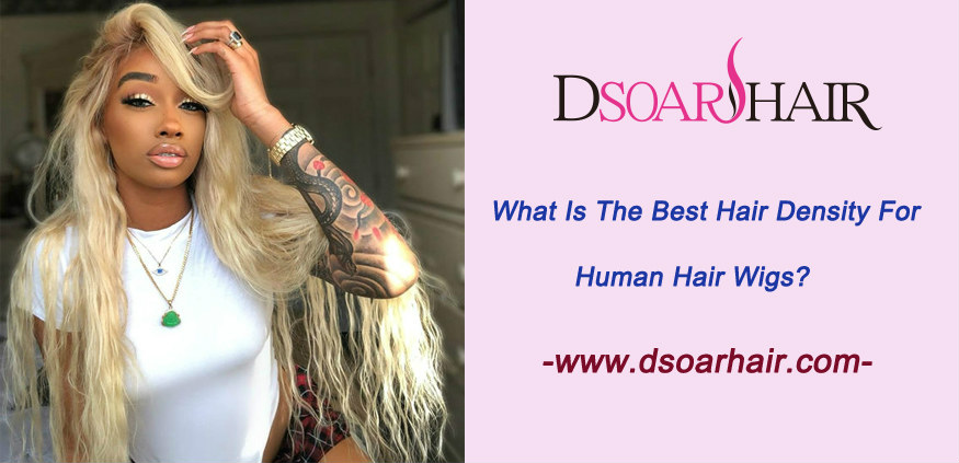 What is the best hair density for human hair wigs