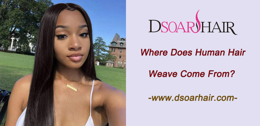 Where does human hair weave come from