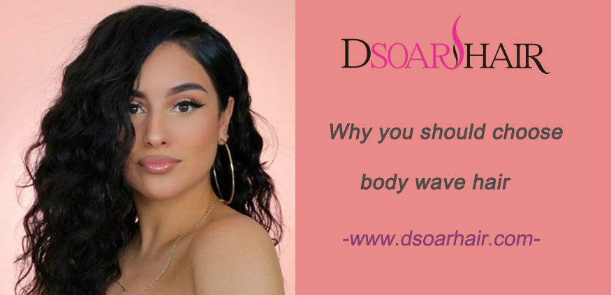 Why you should choose body wave hair