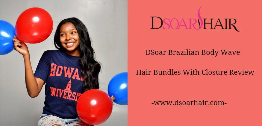 DSoar Brazilian Body Wave Bundles With Closure Review