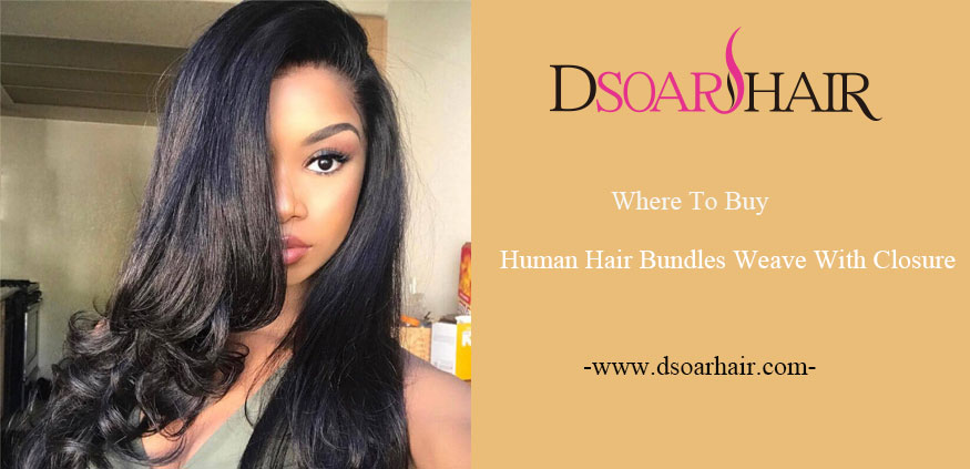 Where To Buy Human Hair Weave Bundles With Closure?