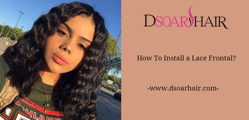 How To Install A Lace Frontal?