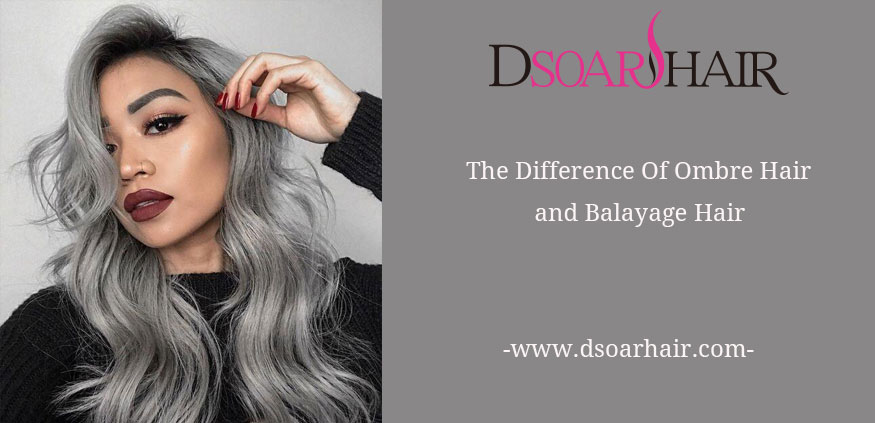 The Difference of Ombre Hair and Balayage Hair