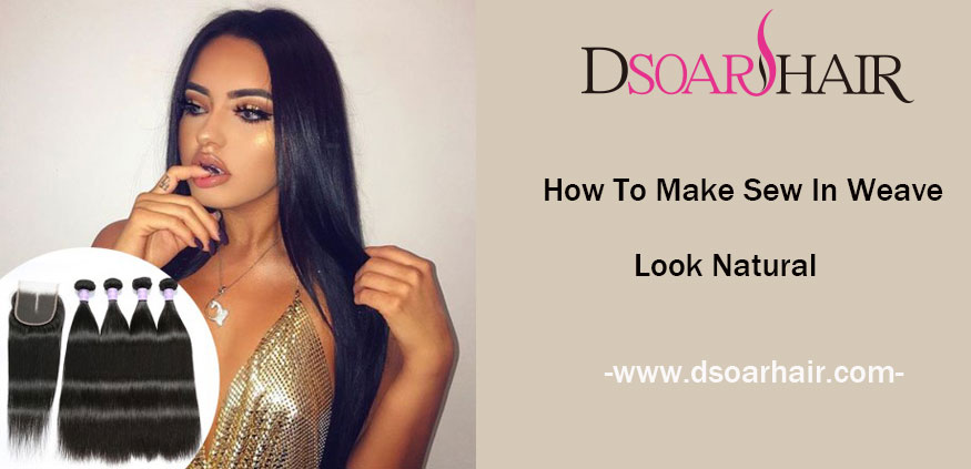 How To Make Sew In Weave Look Natural?