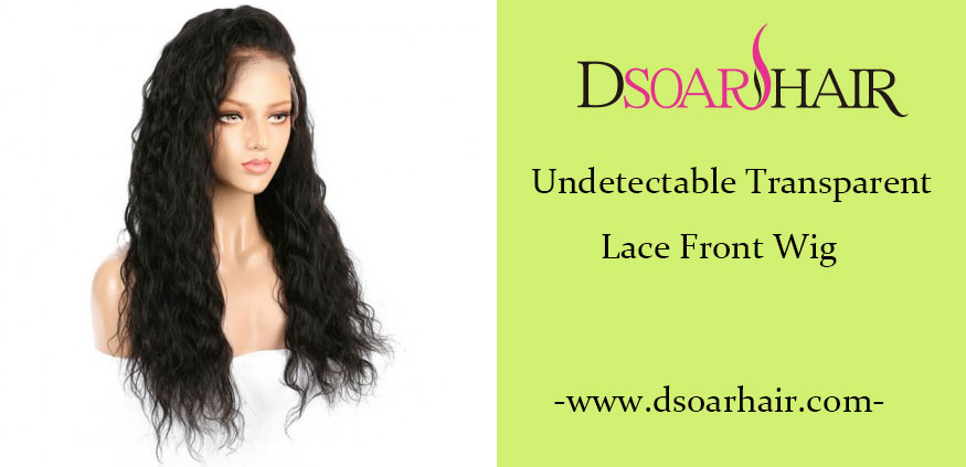 Undetectable Transparent Lace - Lace Front Wig