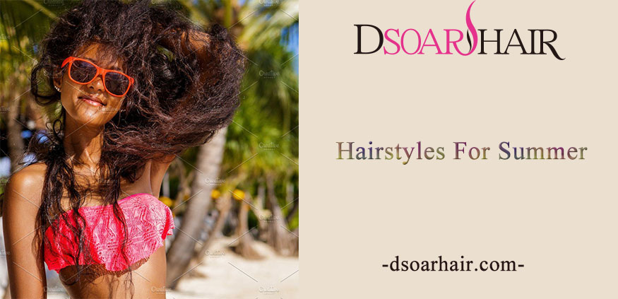 Hairstyles For Summer — Dsoar Summer Beach Holiday Sale