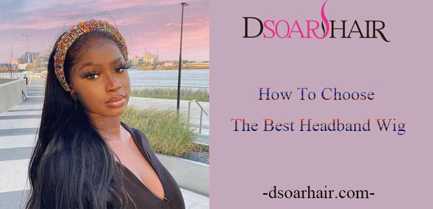 How To Choose The Best Headband Wig