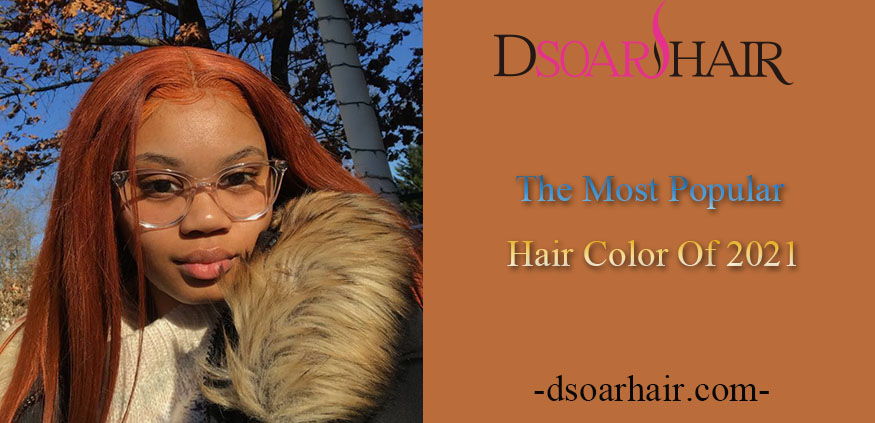 The Most Popular Hair Color Of 2021