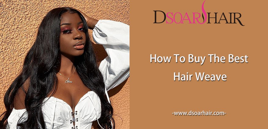 how to buy the best hair weave