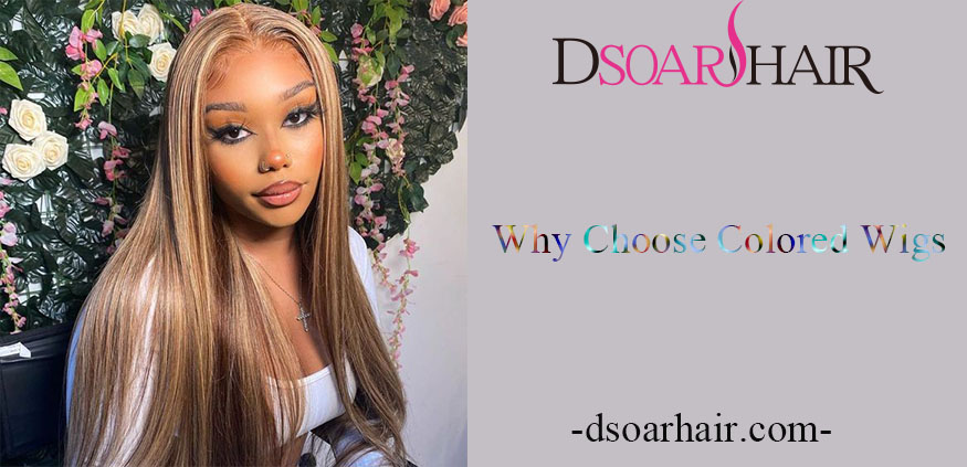 Why Choose Colored Wigs